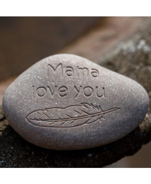 Mama love you